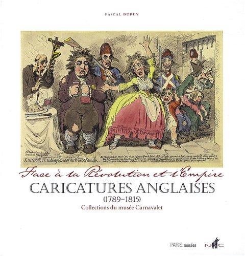 Face à la Révolution et l'Empire : Caricatures anglaises (1789-1815) par Pascal Dupuy