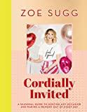 Cordially Invited: a seasonal guide to celebrations and hosting, packed full of advice, recipes, decorations and persona