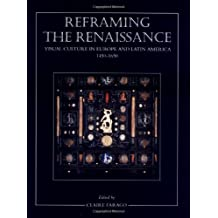 Reframing the Renaissance – Visual Culture in Europe & Latin America 1450–1650
