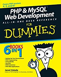 PHP & MySQL Web Development All-in-One Desk Reference For Dummies