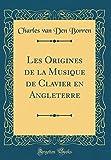 Telecharger Livres Les Origines de la Musique de Clavier En Angleterre Classic Reprint (PDF,EPUB,MOBI) gratuits en Francaise