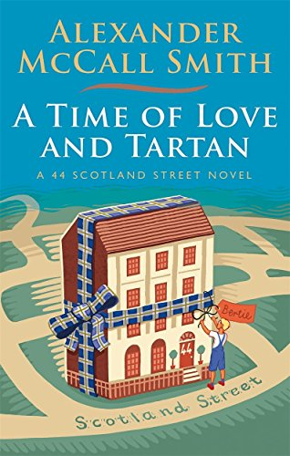 A Time of Love and Tartan (44 Scotland Street, Band 12) -