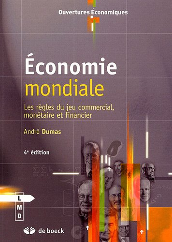 Economie mondiale : Les règles du jeu commercial, monétaire et financier par André Dumas