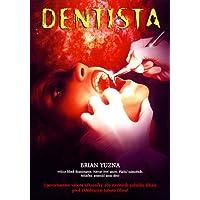 The Dentist - Uncut! - Corbin Bernsen