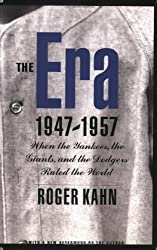 The Era 1947-1957: When the Yankees, the Giants, and the Dodgers Ruled the World