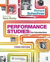 Performance Studies: An Introduction by Richard Schechner (2013-03-13)