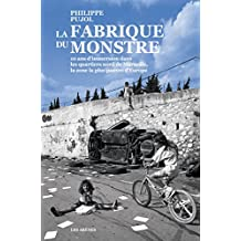 La Fabrique du monstre: 10 ans d'immersion dans les quartiers nord de Marseille, la zone la plus pauvre d'Europe (AR.REPORTAGE)