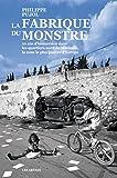 Image de La Fabrique du monstre: 10 ans d'immersion dans les quartiers nord de Marseille,