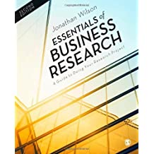 Essentials of Business Research: A Guide to Doing Your Research Project by Jonathan Wilson (2014-02-20)