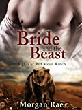 Bride and the Beast: (Alphas of Red Moon Ranch: Part 1) BBW Shifter Mail Order Bride Romance