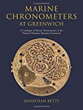 Marine Chronometers at Greenwich: A Catalogue of Marine Chronometers at the National ...