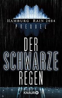 Hamburg Rain 2084 Prolog. Der schwarze Regen: Dystopie von [Wekwerth, Rainer]