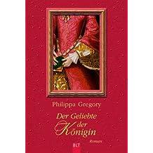 Der Geliebte der Königin: Historischer Roman