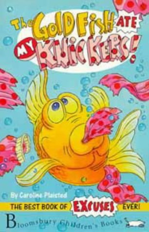 The Goldfish Ate My Knickers by C. A. Plaisted (1996-07-25)