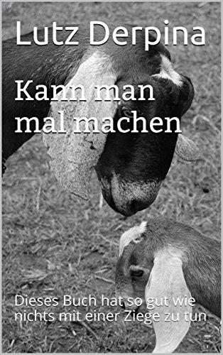 Kann man mal machen: Dieses Buch hat so gut wie nichts mit einer Ziege zu tun