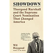 Showdown: Thurgood Marshall and the Supreme Court Nomination That Changed America by Wil Haygood (2016-08-09)