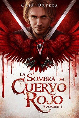 La sombra del cuervo rojo: Volumen 1 por Cris Ortega