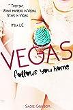VEGAS follows you home: Vegas