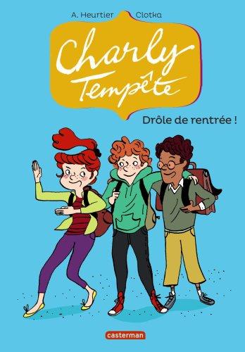 Charly Tempête (2) : Drôle de rentrée !