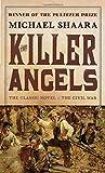 The Killer Angels (Civil War Trilogy)