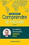 Comprendre le monde - 5e éd. - Les relations internationales expliquées à tous par Boniface