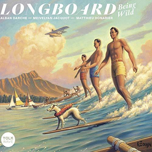 Longboard: Being Wild