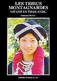 Les tribus montagnardes vivant en Thaïlande