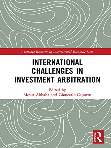 International Challenges in Investment Arbitration (Routledge Research in International Economic Law)