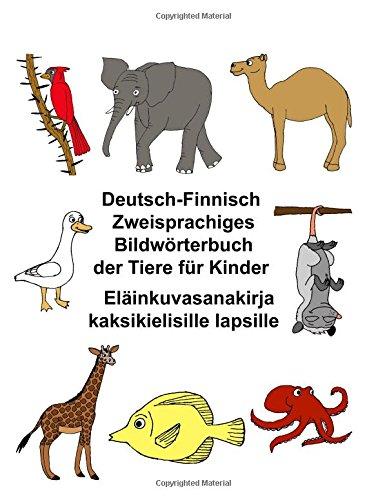 Deutsch-Finnisch Zweisprachiges Bildwörterbuch der Tiere für Kinder Eläinkuvasanakirja kaksikielisille lapsille (FreeBilingualBooks.com)