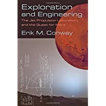 Exploration and Engineering: The Jet Propulsion Laboratory and the Quest for Mars (New Series in NASA History) 1st edition by Conway, Erik M. (2015) Gebundene Ausgabe