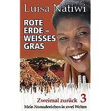 Rote Erde – weißes Gras – Zweimal zurück – 3: Mein Nomadenleben in zwei Welten