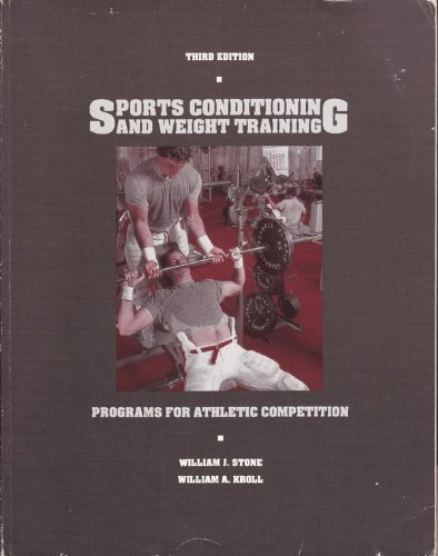 Sports Conditioning and Weight Training: Programs for Athletic Competition por William J. Stone