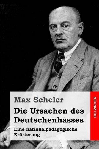 Die Ursachen des Deutschenhasses: Eine nationalpädagogische Erörterung