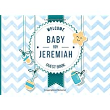 Jeremiah - Welcome Baby Boy Guest Book: Customized Guest Book with Gift Log for Baby Shower Party (Personalized Baby Shower Guest Book)