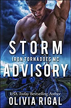 Storm Advisory (Iron Tornadoes MC Romance Book 9) by [Rigal, Olivia]