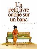 Telecharger Livres Un petit livre oublie sur un banc volume 1 (PDF,EPUB,MOBI) gratuits en Francaise