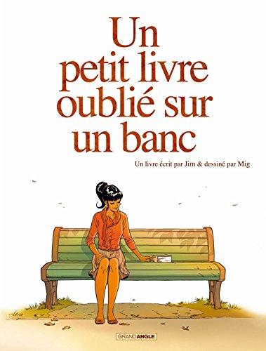 Un petit livre oublié sur un banc [Bande dessinée] [Série] (t.01) : Un petit livre oublié sur un banc. livre 1