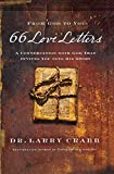 [(66 Love Letters : Discover the Larger Story of the Bible, One Book at a Time)] [By (author) Dr Larry Crabb] published on (January, 2010)