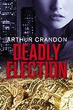 Image de Deadly Election (Asian Intrigue Book 1) (English Edition)