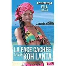 La face cachée de mon Koh Lanta: Témoignage sur les dessous de la télé-réalité (TEMOIGNAGE DOC)