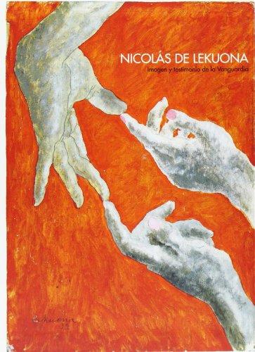 Nicolas De Lekuona - Imagen Y Testimonio De La Vanguardia -