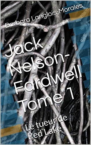 Jack Nelson-Fardwell Tome 1: Le tueur de Red Lake (Jack  Nelson -Fardwell saga) (French Edition)