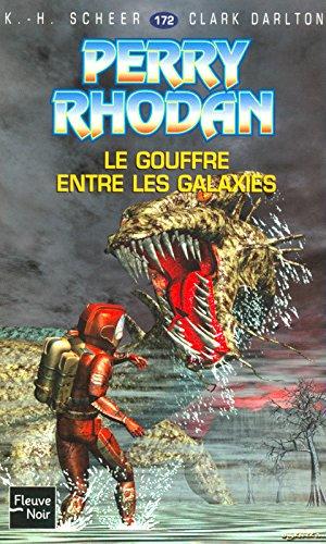 Perry Rhodan - 172 - Le Gouffre entre les galaxies