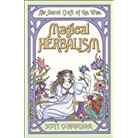 Magical Herbalism: The Secret Craft of the Wise (Llewellyn's Practical Magick) (English Edition)