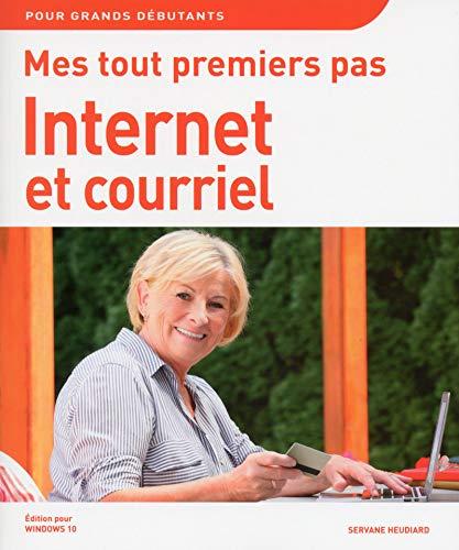 Mes tout premiers pas sur Internet et courriel édition Windows 10 par Servane HEUDIARD