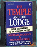 The Temple and the Lodge: Inside Freemasonry - Michael Baigent & Richard Leigh