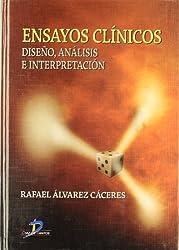 Ensayos clínicos : diseño, análisis e interpretación