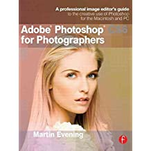 [(Adobe Photoshop CS6 for Photographers : A Professional Image Editor's Guide to the Creative Use of Photoshop for the Macintosh and PC)] [By (author) Martin Evening] published on (June, 2012)