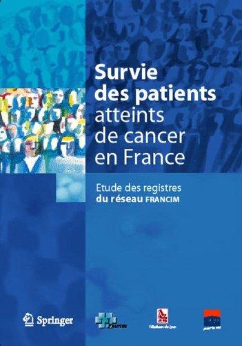 Survie des patients atteints de cancer en France. : Étude des registres de cancers du réseau FRANCIM