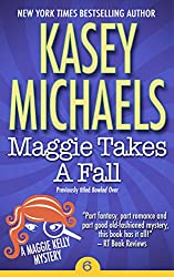 Maggie Takes A Fall (Maggie Kelly Mystery Book 6)